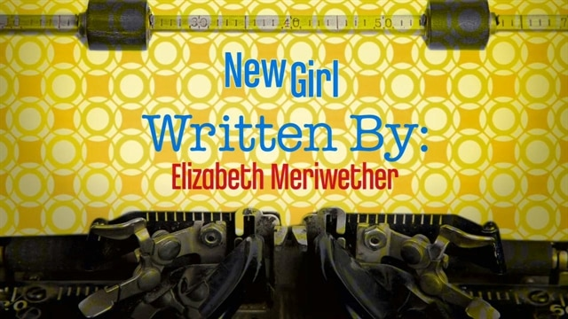 New Girl: Written By: Elizabeth Meriwether