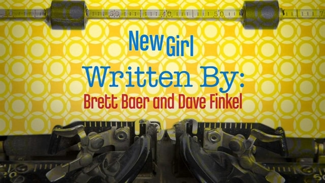 New Girl: Written By: Brett Baer & Dave Finkel