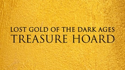 Lost Gold of the Dark Ages: Treasure Hoard