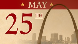 May 25: The Gateway Arch